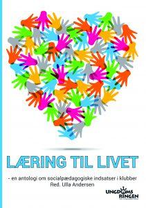 Læring til livet - en antologi om socialpædagogiske indsatser i klubber