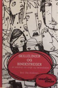 Skillelinjer og bindestreger - en antologi om unge og fællesskaber